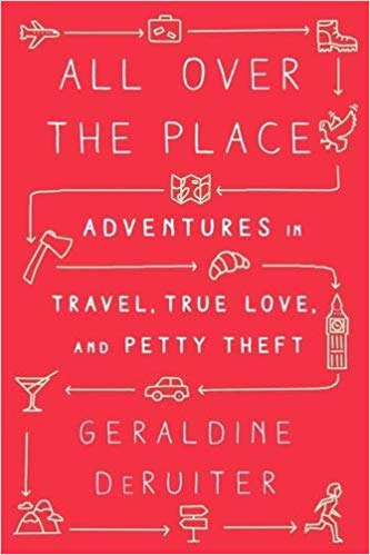 All Over the Place by Geraldine DeRuiter - women travel writers