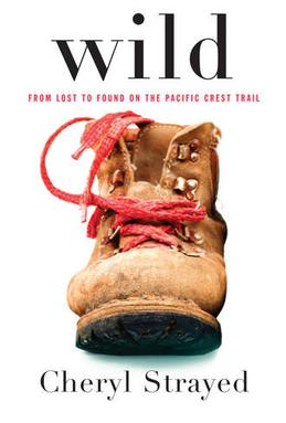Wild: From Lost to Found by Cheryl Strayed - travel books by female authors